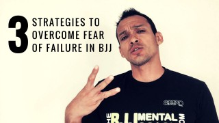 3 Strategies to overcome fear of failure in BJJ – The BJJ Mental Coach